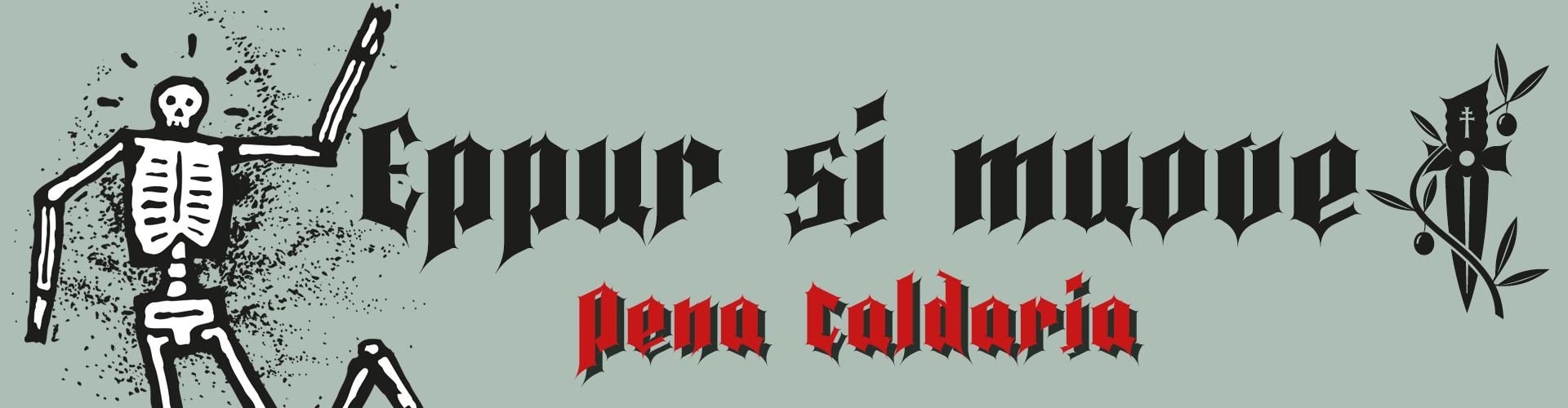 Pena Caldaria Ghotic Fonts - Eppur si muove