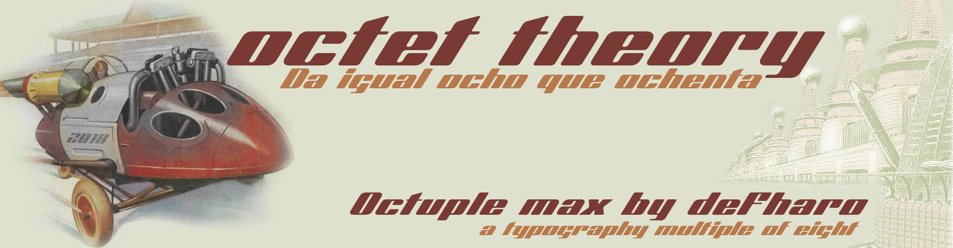 Octuple max v8 - octet theory