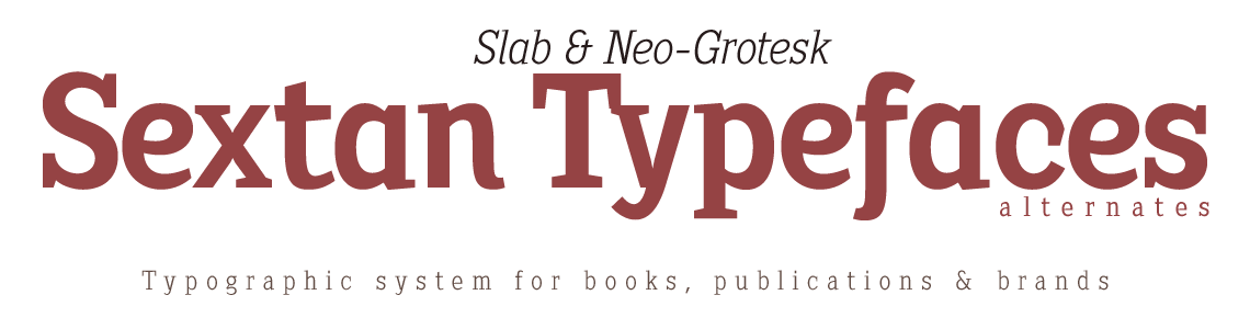 Sextan Typefaces - Slab & Neo Grotesk.